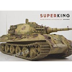 Superking: Building Trumpeter's 1:16th Schale King Tiger Literatura piękna, popularna i faktu