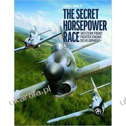 The Secret Horsepower Race Western Fighter Engine Development  Literatura piękna, popularna i faktu