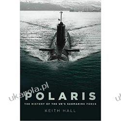 Polaris The History of the UK's Submarine Force  Literatura piękna, popularna i faktu