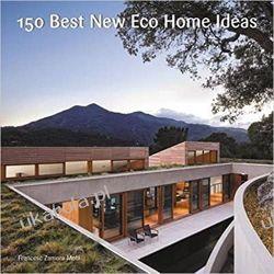 150 Best New Eco Home Ideas Poradniki i albumy