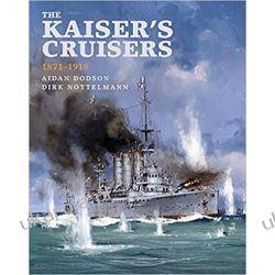 The Kaiser's Cruisers, 1871-1918 Literatura piękna, popularna i faktu