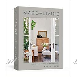 Made for living: collected interiors for all sorts of styles  Książki i Komiksy