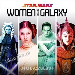 Official Star Wars Women Of The Galaxy 2022 Calendar Książki i Komiksy