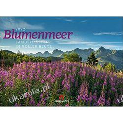 Kwiaty Sea of flowers - landscapes in full bloom 2022 Calendar