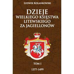 Dzieje Wielkiego Księstwa Litewskiego za Jagiellonów, 1377-1499