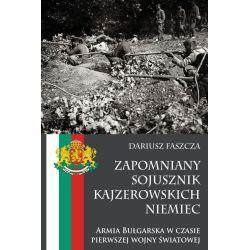 Zapomniany sojusznik kajzerowskich Niemiec. Armia Bułgarska w czasie pierwszej wojny światowej