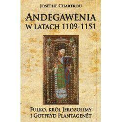 Andegawenia w latach 1109-1151. Fulko, król Jerozolimy i Gotfryd Plantagenêt