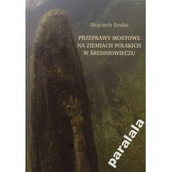 Przeprawy mostowe w Średniowieczu Mosty w Polsce