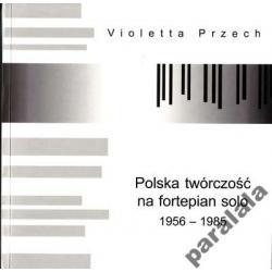 POLSCY KOMPOZYTORZY XX Muzycy Fortepianowi Awangar
