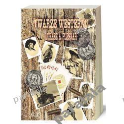 HISTORIA WESTERNU Western John Wayne Ford Indianie Kowboje Geronimo Encyklopedia Dzikiego Zachodu