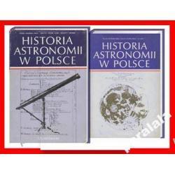 HISTORIA ASTRONOMII W POLSCE 1 2 tomy ! Astronomia