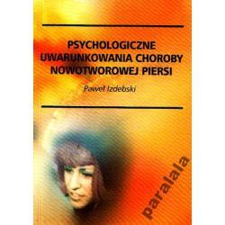 Psychologiczne uwarunkowania choroby nowotworowej piersi - Izdebski Paweł
