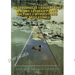 WALORY PARKU W MYŚLĘCINKU Fauna Gleby Myślęcinek Park Turystyka Bydgoszczy