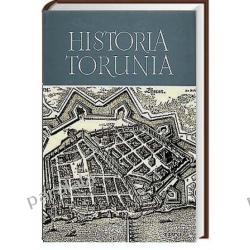 HISTORIA TORUNIA III 1548-1660 Biskup Reformacja Zabytki Dzieje Gimnazjum