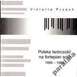 POLSKA MUZYKA FORTEPIANOWA Awangarda Minimalizm XX