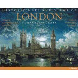 LONDYN HISTORIA MIASTA Stare Mapy i Widoki Londynu
