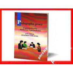 PEDAGOGIKA PRACY w perspektywie dyskursu R GERLACH
