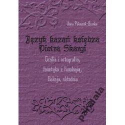 KAZANIA KSIĘDZA SKARGI Jezyk kazań PIOTR SKARGA