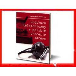 PODSŁUCH TELEFONICZNY W PROCESIE Prawie Wywiad kor
