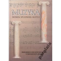 WYCHOWANIE MUZYKA Muzykoterapia Edukacja Muzyczna