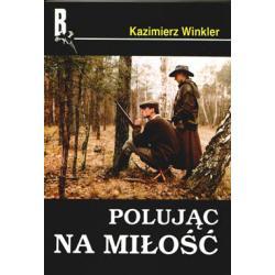 Winkler MYŚLISTWO ŁOWIECTWO POLOWANIE Opowiesci