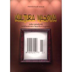 KULTURA MASOWA Pop-kultura Reklama Idol Kicz Film