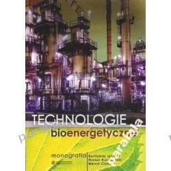BIOENERGETYKA Biotechnologie Biopaliwa Źródła energii odnawialnej