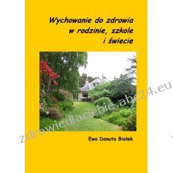 Wychowanie do zdrowia w rodzinie, szkole i świecie (ebook) Ebooki