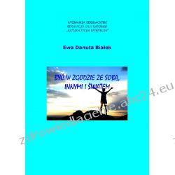 Być w zgodzie ze sobą, innymi i światem (ebook) Ebooki