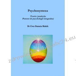Psychosynteza. Teoria i praktyka. Pomost do psychologii integralnej Choroby, dolegliwości