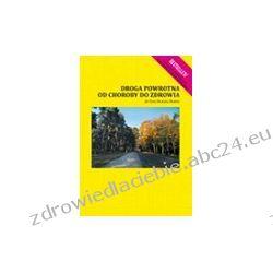 Droga powrotna od choroby do zdrowia (ebook) Zdrowie psychiczne