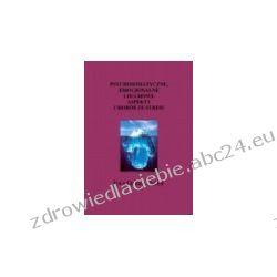 Psychosomatyczne, emocjonalne i duchowe aspekty chorób ze stresu  Ebooki