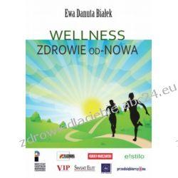 Wellness. Zdrowie od-Nowa (ebook) Pozostałe