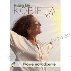 KOBIETA50+. Nowe narodzenie (ebook) Motywacja, rozwój osobisty