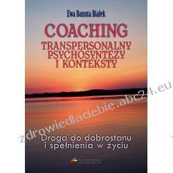 Coaching transpersonalny psychosyntezy i konteksty Zdrowie psychiczne