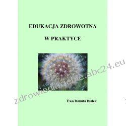 Edukacja zdrowotna w praktyce  Ebooki